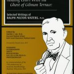 Image of Holding Court With the Ghost of Gilman Terrace: Selected Writings of Ralph Milton Waters M.D. - 1 of 1