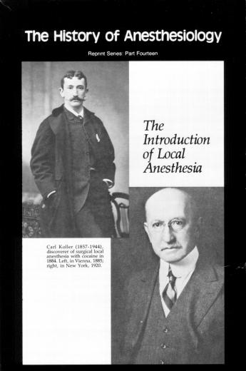 The History of Anesthesiology Reprint Series: Part 14 – The Introduction of Local Anesthesia.