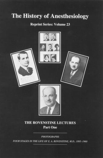 Image of The History of Anesthesiology Reprint Series: Volume 23 – The Rovenstine Lectures, part 1. - 1 of 1