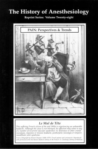 The History of Anesthesiology Reprint Series: Volume 28 – Pain : Perspective and Trends.