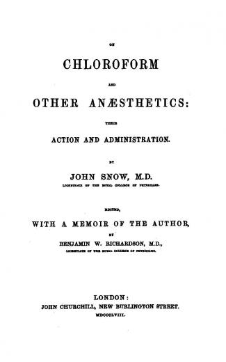 Image of Snow, John. On chloroform and other anaesthetics, their action and administration (With a memoir of the author, by Benjamin W. Richardson). - 1 of 1