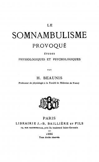 Image of Beaunis H. Le somnambulisme provoqué: Études physiologiques et psychologiques, 1886. - 1 of 1