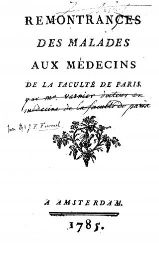 Image of Fournel JF. Remontrances des malades aux médecins de la Faculté de Paris, 1785. - 1 of 1