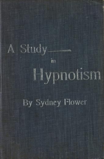 Image of Flower S. A study in hypnotism, 1896. - 1 of 1