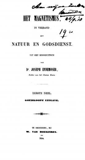 Image of Ennemoser J. Het magnetismus in verband met natuur en godsdienst: Uit het hoogduitsch, 1854. (Volume 1 of 2) - 1 of 1