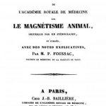 Image of Foissac P. Rapports et discussions de l'Académie royale de médecine sur le magnétisme animal: Recueillis par un sténographe, et publiés, avec des notes explicatives, 1833. - 1 of 1