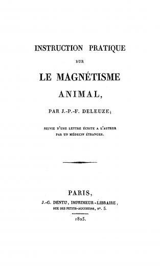 Image of Deleuze JPF. Instruction pratique sur le magnétisme animal; suivie d'une lettre écrite a l'auteur par un médecin étranger, 1825. - 1 of 1
