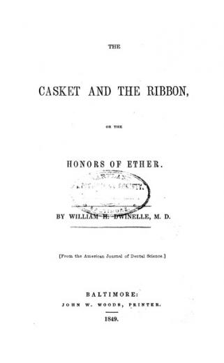 Image of Dwinelle WH. The casket and the ribbon, or, the honors of ether, 1849. - 1 of 1