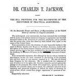 Image of Jackson CT. Protest of Dr. Charles T. Jackson against the bill providing for the recompense of the discoverer of practical anæsthesia, 1854. - 1 of 1