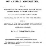Image of Colquhoun JC. Report of the experiments on animal magnetism made by a committee of the medical section of the French Royal Academy of Sciences, read at the meetings of the 21st and 28th of June 1831. - 1 of 1