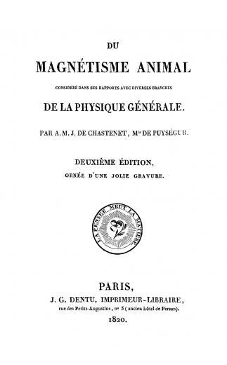 Image of Chastenet de Puységur AMJ. Du magnétisme animal, considéré dans ses rapports avec diverses branches de la physique générale, deuxieme edition, 1820. - 1 of 1
