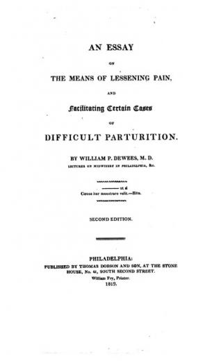 Image of Dewees W. An essay on the means of lessening pain, and facilitating cases of difficult parturition, 1819. - 1 of 1