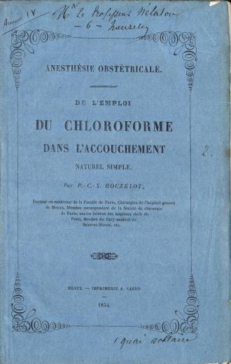 Image of Houzelot PCX. Anesthésie obstétricale, de l'emploi du chloroforme dans l'accouchement naturel simple, 1854. - 1 of 1