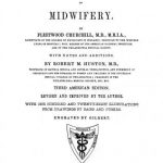 Image of Churchill F. On the theory and pratice of midwifery (with notes and additionas by Robert M. Huston), 1848. - 1 of 1