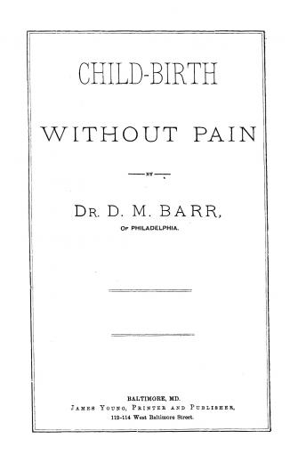 Image of Barr DM. Anaesthesia in labor (or Child-birth without pain), 1880. - 1 of 1