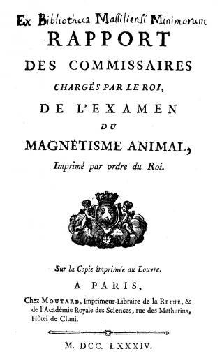 Image of Baily JS. Rapport des commissaires chargés par le roi de l'examen du magnétisme animal, Imprimé par ordre du Roi, 1784. - 1 of 1