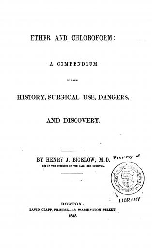 Image of Bigelow HJ. Ether and chloroform : a compendium of their history, surgical use, dangers, and discovery, 1848. - 1 of 1