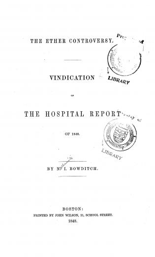 Image of Bowditch NI. The ether controversy : vindication of the hospital report of 1848. - 1 of 1