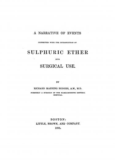 Image of Hodges RM. A narrative of events connected with the introduction of sulphuric ether into surgical use, 1891. - 1 of 1