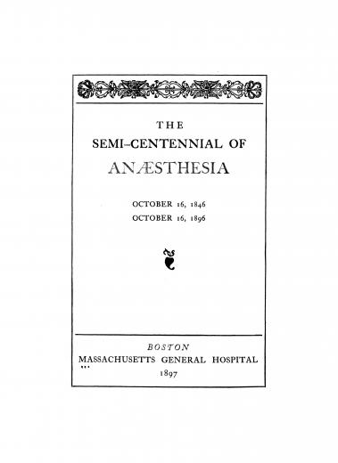 Image of Massachusetts General Hospital. The Semi-Centennial of Anaesthesia, October 16, 1846 – October 16, 1896. - 1 of 1