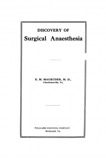 Image of Magruder EM. Discovery of Surgical Anæsthesia, 1915. - 1 of 1