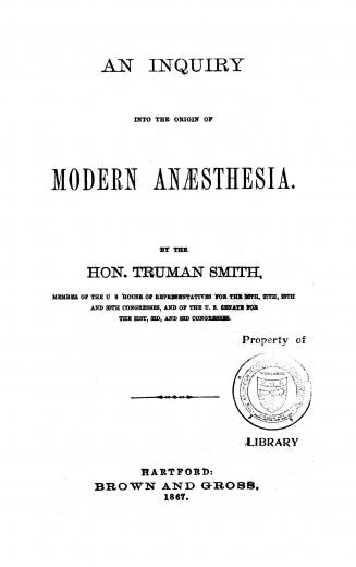 Image of Smith T. An inquiry into the origin of modern anæsthesia, 1867. - 1 of 1