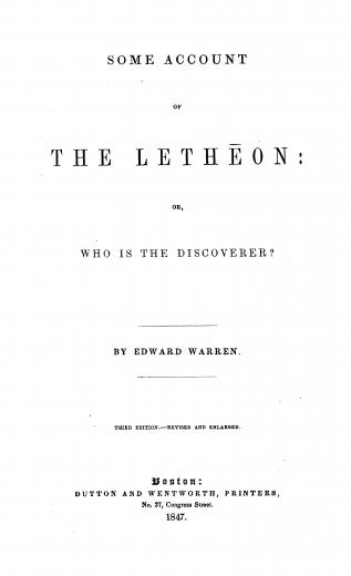 Image of Warren E. Some account of the Letheon, or, Who is the discoverer?, 1847. - 1 of 1