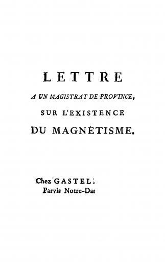 Image of Anonymous. Lettre a un magistrat de province, sur l'existence du magnetisme, 1784. - 1 of 1