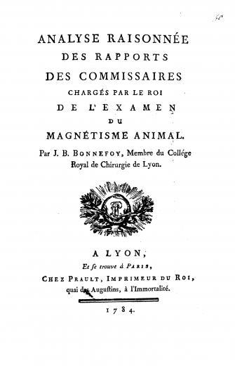 Image of Bonnefoy JB. Analyse raisonnée des Rapports des Commissaires chargés par le roi de l'examen du magnétisme animal, 1784. - 1 of 1