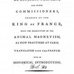 Image of Franklin B. Report of Dr. Benjamin Franklin and other commissioners charged by the King of France with the examination of the animal magnetism as now practised at Paris, 1785 - 1 of 1