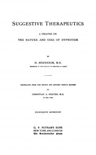 Image of Bernheim H. Suggestive therapeutics: A treatise on the nature and uses of hypnotism, 1890. - 1 of 1