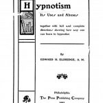 Image of Eldridge EH. Hypnotism : its uses and abuses, together with full and complete directions showing how any one can learn to hypnotize, 1903. - 1 of 1