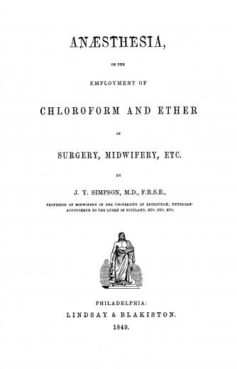 Image of Simpson JY. Anæsthesia, or, The employment of chloroform and ether in surgery, midwifery, etc., 1849. - 1 of 1
