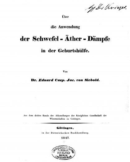 Image of Siebold ECJ von. Über die Anwendung der Schwefel-Äther-Dämpfe in der Geburtshülfe, 1847. - 1 of 1