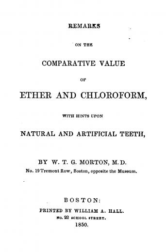 Image of Morton WTG. Remarks on the comparative value of ether and chloroform, with hints upon natural and artificial teeth, 1850. - 1 of 1