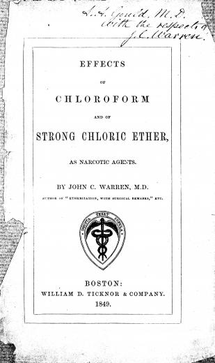 Image of Warren JC. Effects of chloroform and of strong chloric ether, as narcotic agents, 1849. - 1 of 1