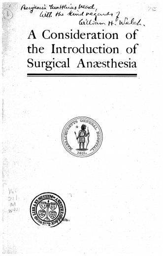 Image of Welch WH. A consideration of the introduction of surgical anæsthesia, 1908. - 1 of 1