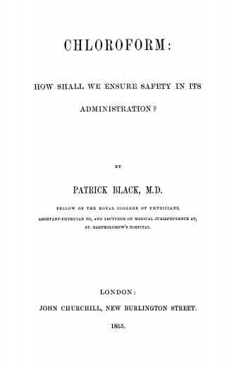 Image of Black P. Chloroform : how shall we ensure safety in its administration, 1855. - 1 of 1