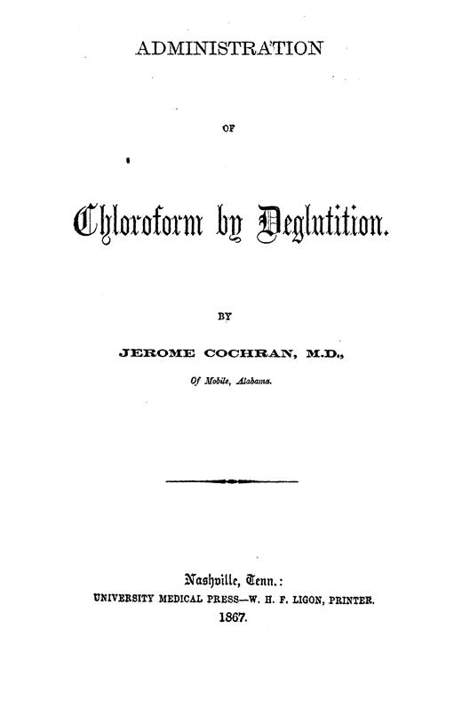 Image of Cochran J. Administration of chloroform by deglutition, 1867. - 1 of 1
