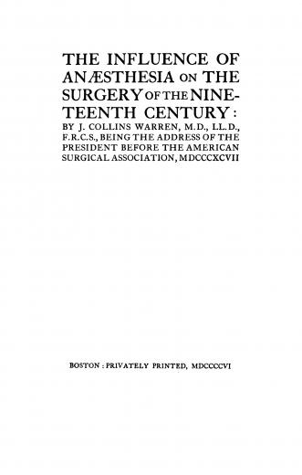 Image of Warren C. The influence of anaesthesia on the surgery of the nineteenth century : being the address of the president before the American Surgical Association, 1897. - 1 of 1