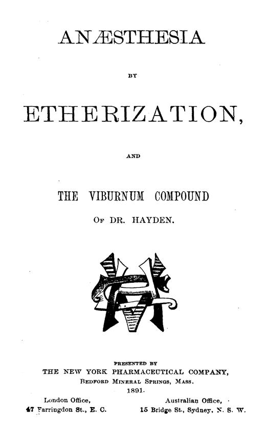 Image of Anaesthesia by etherization, and the viburnum compound of Dr. Hayden, 1891. - 1 of 1