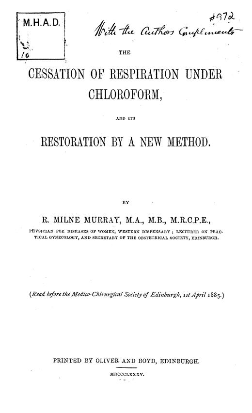 Image of Murray RM. The cessation of respiration under chloroform, and its restoration by a new method, 1885. - 1 of 1