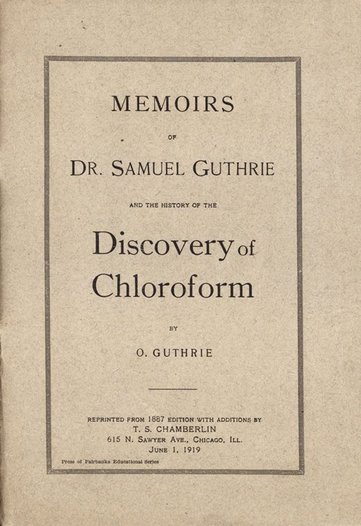 Image of Guthrie O. Memoirs of  Dr. Samuel Guthrie and the history of the discovery of chloroform, 1919. - 1 of 1