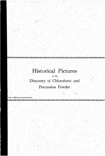 Image of Dunn L and Chamberlin TS. Historical pictures of the discovery of chloroform and percussion powder, 1919. - 1 of 1