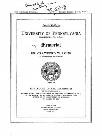 Image of Memorial to Dr. Crawford W. Long : an account of the ceremonies of the unveiling of a bronze medallion in the medical building on March 30, 1912, to the memory of Crawford W. Long, who first used ether as an anesthetic in surgery on March 30, 1842. - 1 of 1
