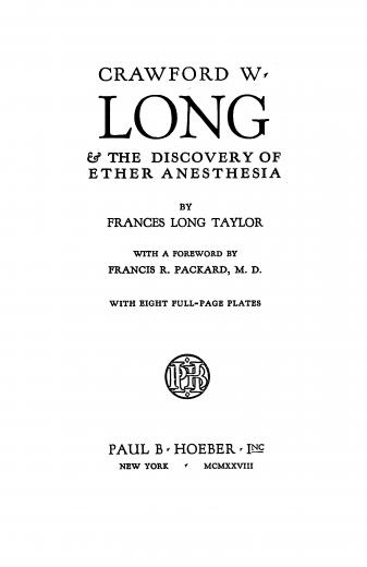 Image of Taylor FL. Crawford W. Long and the discovery of ether anesthesia; with a foreword by Francis R. Packard, 1928. - 1 of 1
